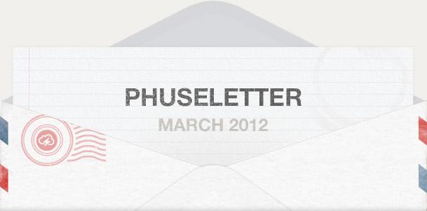 Phuseletter March 2012